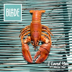 Blonde - I Loved You (feat. Melissa Steel)